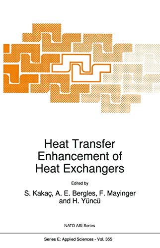 Heat Transfer Enhancement of Heat Exchangers (Nato Science Series E: Book 355)