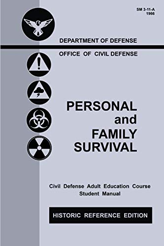 Personal and Family Survival (Historic Reference Edition): The Historic Cold-War-Era Manual For Preparing For Emergency Shelter Survival And Civil ... Historic Personal Preparedness Library)