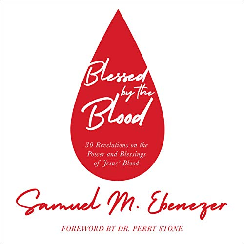 Blessed by the Blood: 30 Revelations on the Power and Blessings of Jesus' Blood