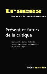 Tracés, Hors-série 2008 - Présent et futurs de la critique de Jean Bessière