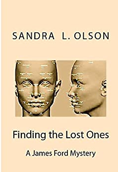 Finding the Lost Ones: A James Ford Mystery (James Ford Mysteries Book 2) by [Sandra L Olson]