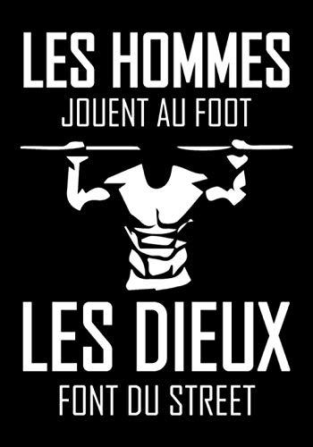 Les hommes jouent au foot les dieux font du street: Carnet d'entraînement Street Workout | Format Pratique | Suivi sur 12 semaines pour une Progression Optimale ! Notez vos exercices et vos progrès.