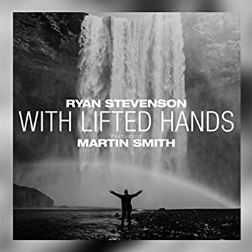 With Lifted Hands (feat. Martin Smith) (Acoustic)