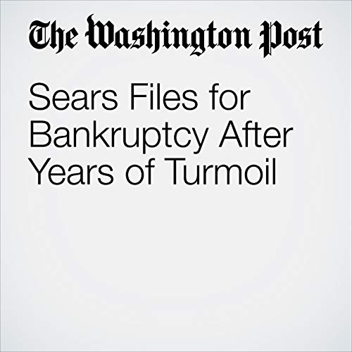 Sears Files for Bankruptcy After Years of Turmoil copertina