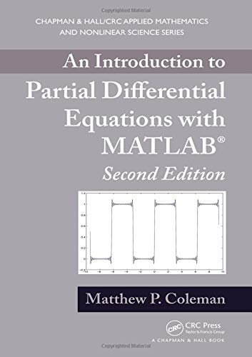 An Introduction to Partial Differential Equations with MATLAB (Chapman & Hall/CRC Applied Mathematics & Nonlinear Scienc