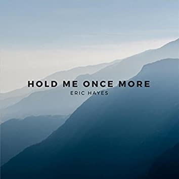 Hold Me Once More