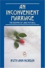 An Inconvenient Marriage: The Keeping of Jake Mitchell