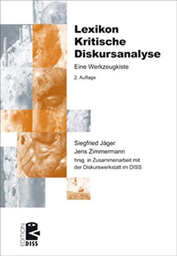 Lexikon Kritische Diskursanalyse: Eine Werkzeugkiste (Edition DISS 26)