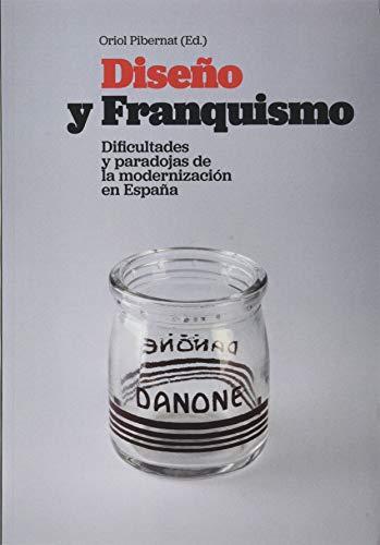 Diseño y franquismo: Dificultades y paradojas de la modernización en España