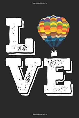 Love: A5 Notizbuch, 120 Seiten liniert, Heißluftballon Ballon Ballonfahrt Ballonfahrer Ballonfahren Liebe