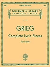 Complete Lyric Pieces (Centennial Edition): Schirmer Library of Classics Volume 1989 Piano Solo (Schirmer's Library of Musical Classics)