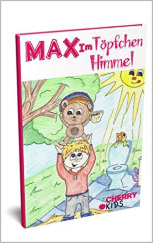 Max im Töpfchenhimmel: Das Töpfchenbuch für Kinder