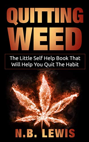 Quit Weed: The Little Self Help Book That Will Help You Quit The Habit