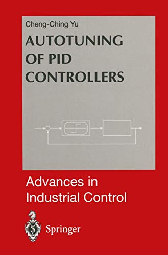 Autotuning of PID Controllers: Relay Feedback Approach (Advances in Industrial Control)