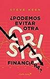 ¿Podemos evitar otra crisis financiera? (ENSAYO)