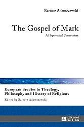 Book cover: The Gospel of Mark: A Hypertextual Commentary by Bartosz Adamczewski