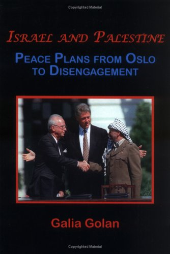 Israel and Palestine: Peace Plans and Proposals from Oslo to Disengagement