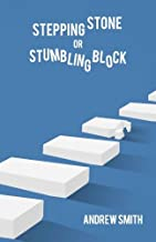 Stepping Stone or Stumbling Block?