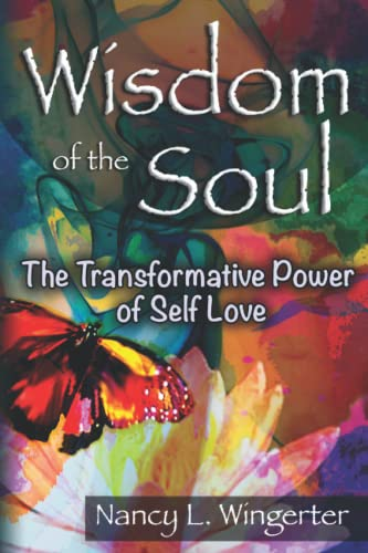 Wisdom of the Soul: The Transformative Power of Self Love