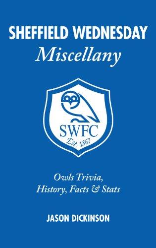 Sheffield Wednesday Miscellany: Owls Trivia, History, Facts & Stats
