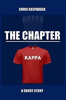 The Chapter: A Short Story by [Chris Kasparoza]