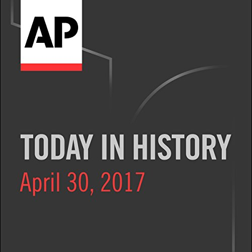 Today in History: April 30, 2017 cover art