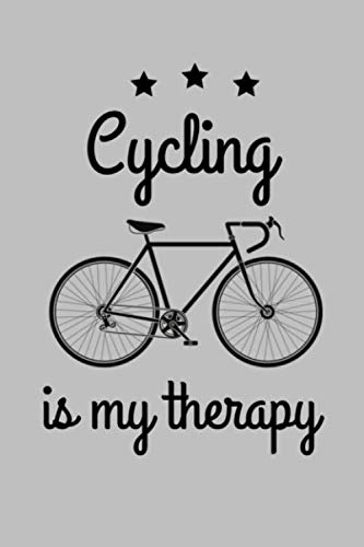Cycling is my therapy: Cycling Journal | Biking Notebook | 6x9 inches, 121 pages | Gift For Bike Lovers Cyclist Men Women