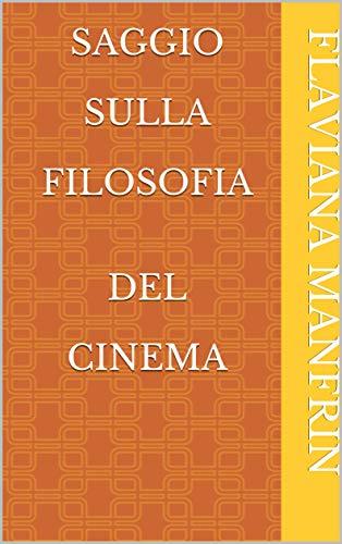 Saggio sulla filosofia del cinema (Italian Edition)