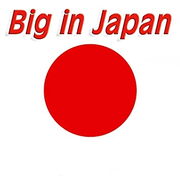Big in Japan - Single