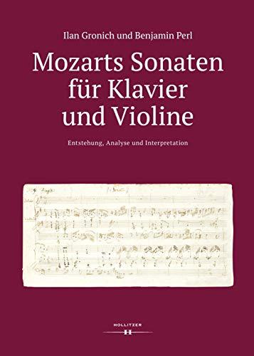 Mozarts Sonaten für Klavier und Violine: Entstehung, Analyse und Interpretation
