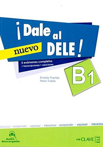 ¡Dale al DELE! B1. Per le Scuole superiori. Con espansione online: Libro B1 + audio...
