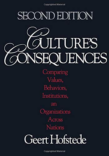 Culture?s Consequences: Comparing Values, Behaviors, Institutions and Organizations Across Nations