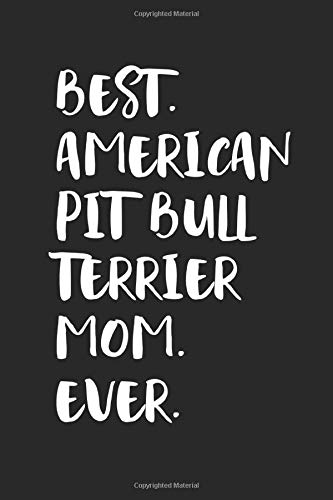 Best American Pit Bull Terrier Mom Ever: Funny Notebook | Unique Journal For Proud Dog Moms | Dot Grid | 120 Dotted Pages | 6x9 | Journaling Gift Idea For Women & Girls | Individual Note Book, Notepad 1