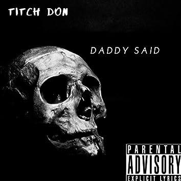Daddy Said