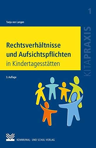Rechtsverhältnisse und Aufsichtspflichten in Kindertagesstätten