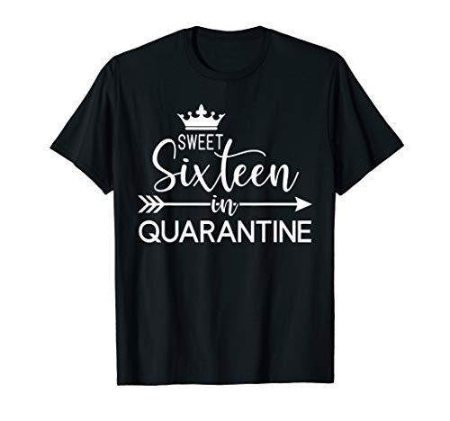 16th Birthday Shirt - Sweet Sixteen in Quarantine T-Shirt