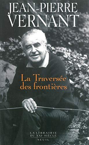 La traversée des frontières (Librairie du XXIe siècle) (French Edition)