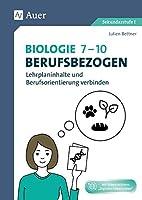 Set: Biologie 7-10 berufsbezogen: Lehrplaninhalte und Berufsorientierung verbinden (7. bis 10. Klasse)
