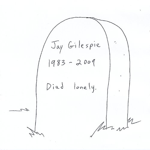 Jay Gilespie 1983-2009 Died...
