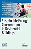 Sustainable Energy Consumption in Residential Buildings (ZEW Economic Studies, 44, Band 44)
