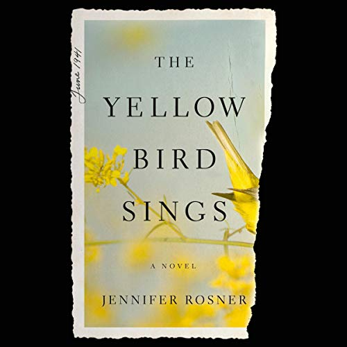 The Yellow Bird Sings Audiobook By Jennifer Rosner cover art