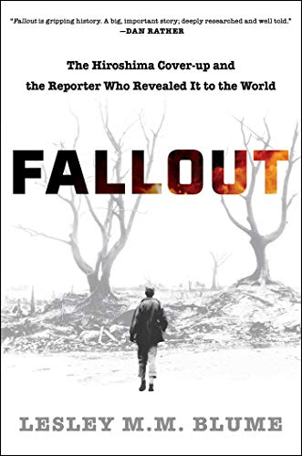 Image of Fallout: The Hiroshima Cover-up and the Reporter Who Revealed It to the World