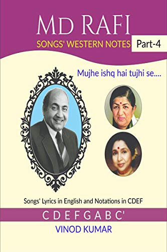 Md RAFI SONGS' WESTERN NOTES, Part-4: Songs' Lyrics in English and Notations in CDEF
