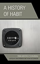 A History of Habit: From Aristotle to Bourdieu (2015-02-26)