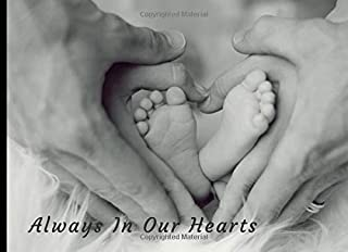Always In Our Hearts: Baby Funeral Guest Book Condolence Remembrance Memorial Service Registration, In Memoriam Name and Address, Messages Memories Comments, Loving Memory (In Memory)