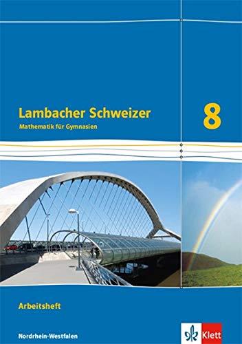 Lambacher Schweizer Mathematik 8 - G8. Ausgabe Nordrhein-Westfalen: Arbeitsheft plus Lösungsheft Klasse 8 (Lambacher Schweizer. Ausgabe für Nordrhein-Westfalen ab 2016)