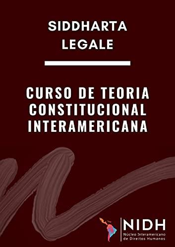 Curso de teoria constitucional interamericana