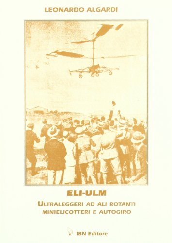 ELI-ULM. Ultraleggeri ad ali rotanti. Minielicotteri e autogiro