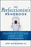 Image of The Perfectionist's Handbook: Take Risks, Invite Criticism, and Make the Most of Your Mistakes
