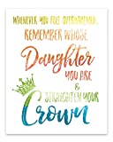 Whenever You Feel Overwhelmed, Remember Whose Daughter You Are and Straighten Your Crown Wall Art Modern Typographic Print Gift for Gifts for Teenage Girls 8 X10 – UNFRAMED